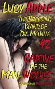 The Breeding Island of Dr. Melville #2: Captive of the Man-Wolves