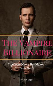 The Vampire Billionaire - Charlotte Meets Her Maker