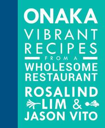 ONAKA: Vibrant Recipes from a Wholesome Restaurant