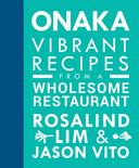 ONAKA: Vibrant Recipes from a Wholesome Restaurant