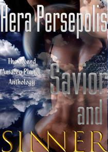 Savior and Sinner (An Amazon Planet Anthology, Stories 6-10)