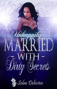 UnHappily Married with Dirty Secrets