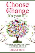 Choose to Change: It's your life