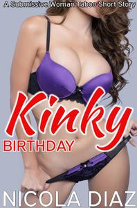 Kinky Birthday   - A Submissive Woman Taboo Short Story