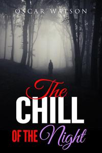 The Chill of the Night