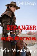 A Stranger With Six-Guns: Wild West Story