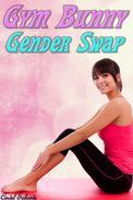 Gym Bunny Gender Swap