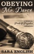 Obeying Mr. Darcy: A Pride and Prejudice Intimate Novella