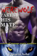 The Werewolf Takes His Mate (Werewolf Menage Romance)