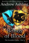 The Invisible Chains - Part 3: Bonds of Blood