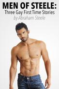 Men of Steele: Three Gay First Time Stories