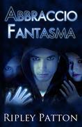Abbraccio Fantasma (Le Cronache della PSS, Volume 2)