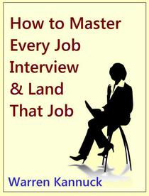 How to Master Every Job Interview & Land that Dream Job