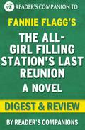 The All-Girl Filling Station's Last Reunion: A Novel By Fannie Flagg | Digest & Review