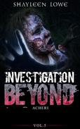Investigation Beyond : Acheri