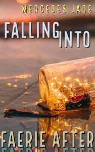 Falling Into Faerie After