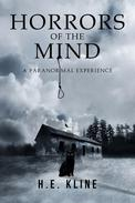 Horrors Of The Mind:  A Paranormal Experience