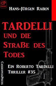 Tardelli und die Staße des Todes: Ein Roberto Tardelli Thriller #35