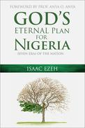 GOD'S ETERNAL PLAN FOR NIGERIA: SEVEN ERAS OF THE NATION