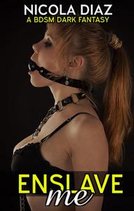 Enslave Me! (Victorian Punishment, 1st time Bondage, Fireplay, Voyeur, Backdoor Domination) - A Dark Fantasy