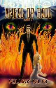 Angel of Hell: Book 1
