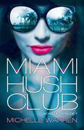 Miami Hush Club: Book 1