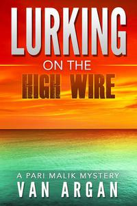 Lurking on the High Wire
