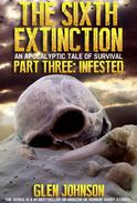 The Sixth Extinction. Part Three: Infested