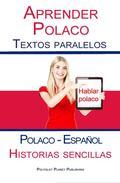 Aprender Polaco - Textos paralelos - Historias sencillas (Polaco - Español) Hablar Polaco