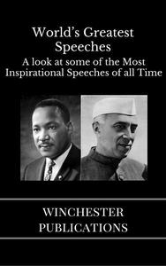 World's Greatest Speeches: A Look at Some of the Most Inspirational Speeches of all Time