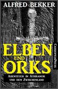 Elben und Orks - Abenteuer in Athranor und dem Zwischenland
