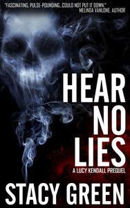 Hear No Lies (A Lucy Kendall prequel novella)