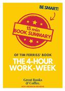 """Book Review & Summary of Timothy Ferriss' """"The 4-Hour Workweek"""" in 15 Minutes!"""
