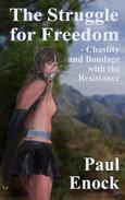 The struggle for Freedom: Chastity and Bondage with the Resistance