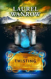 The Twisting, Volume Two of The Luminated Threads