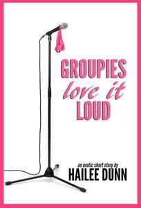 Groupies Love it Loud