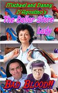 The Dollar Store Lady - Bad Blood!!