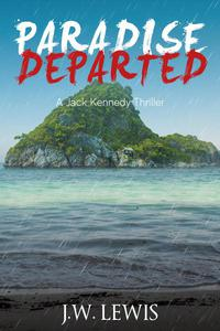 Paradise Departed: A Jack Kennedy Thriller (Book 1) (Short Story)