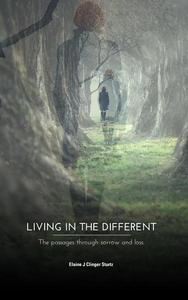 Living in the Different: the passages through sorrow and loss