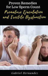 Proven Remedies for Low Sperm Count,Premature Ejaculation and Erectile Dysfunction
