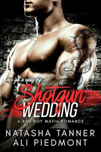 Shotgun Wedding: A Bad Boy Mafia Romance