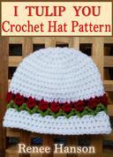 I Tulip You: Crochet Hat Pattern
