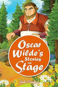 Oscar Wilde's Stories on Stage