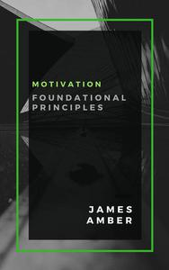 Motivation: Foundational Principles