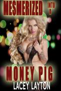 Mesmerized into a Money Pig (Femdom, hypnosis, financial domination)
