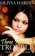 Three Times the Trouble