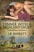 Dinner With A Highland Ghost, A Paranormal Romance