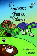 Provence France by Chance