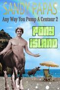 Any Way You Pump A Centaur 2: Pony Island