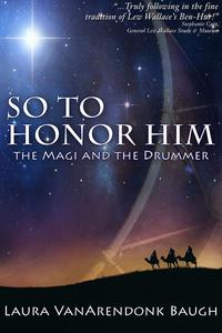 So To Honor Him: the Magi and the Drummer
